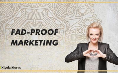 Creating Fad Proof Marketing