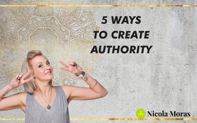 5 Ways To Create Authority
